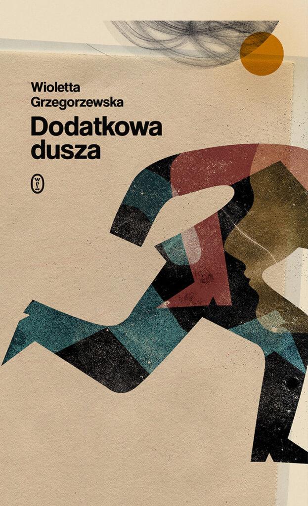 """Okładka książki """"Dodatkowa dusza"""" autorstwa Wioletty Grzegorzewskiej"""