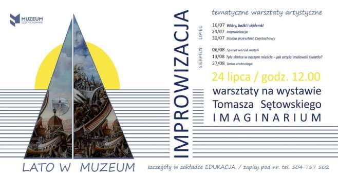 W Muzeum Częstochowskim odbędą się warsztaty inspirowane malarstwem Tomasza Sętowskiego 1
